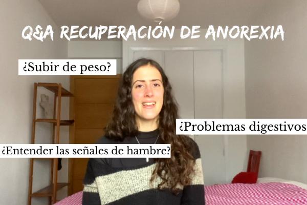 Q&A Mi Recuperación de Anorexia [VÍDEO]
